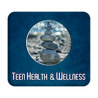 Teen Health and Wellness