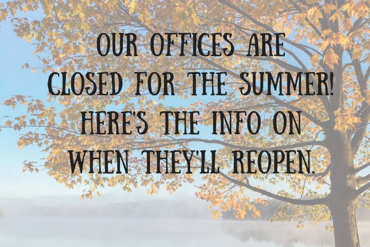 Our_offices_are_closed_for_the_summerHeres_the_info_on_when_theyll_reopen..jpg
